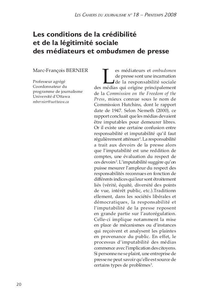 20 Les Cahiers du journalisme n o 18 – Printemps 2008 Les conditions de la crédibilité et de la légitimité sociale des mé...