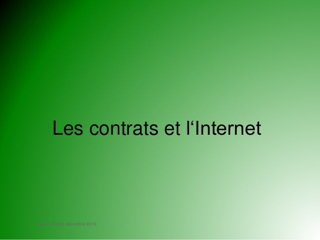 Frédéric Borel, décembre 2010 Les contrats et l'Internet