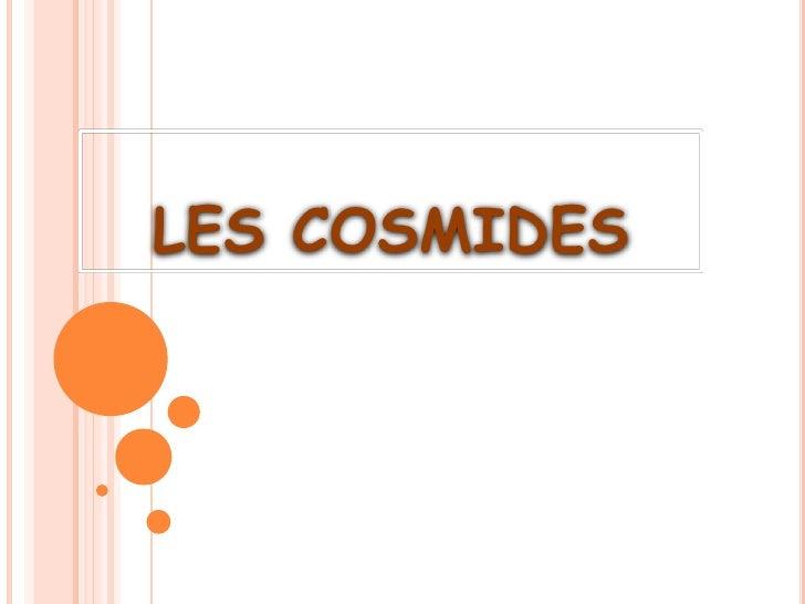 LES COSMIDES