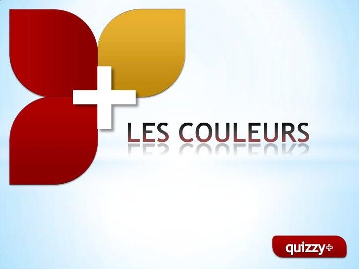 +<br />LES COULEURS<br />quizzy+<br />