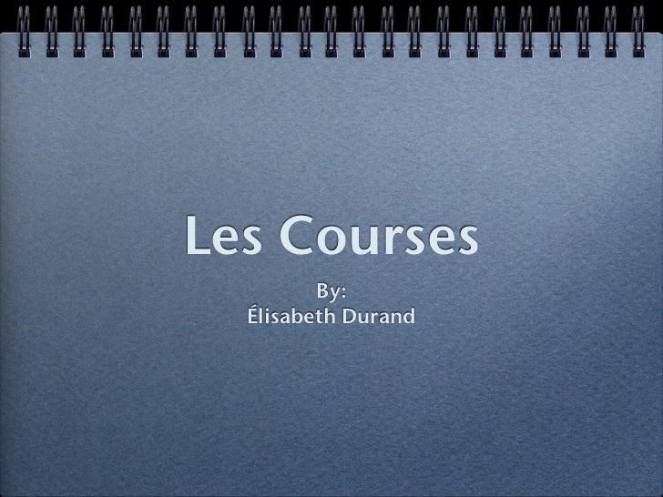 Les Courses         By:  Élisabeth Durand