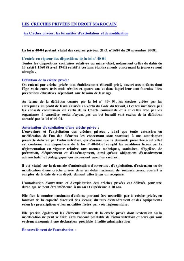 LES CRÉCHES PRIVÉES EN DROIT MAROCAIN les Crèches privées: les formalités d'exploitation et de modification La loi n°40-04...