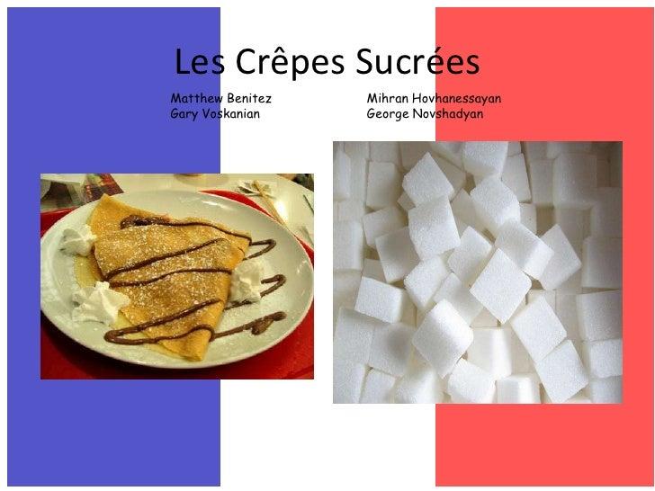 Les Crêpes Sucrées<br />Matthew BenitezMihranHovhanessayan<br />Gary VoskanianGeorge Novshadyan<br />