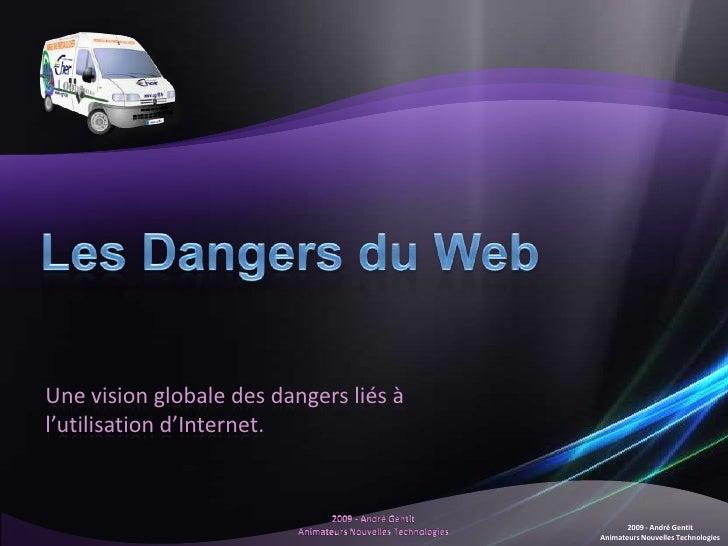 Une vision globale des dangers liés à l'utilisation d'Internet.                                                   2009 - A...