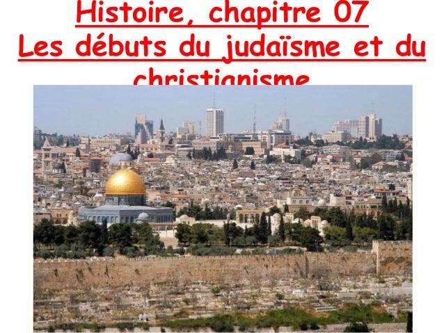 Histoire, chapitre 07 Les débuts du judaïsme et du christianisme