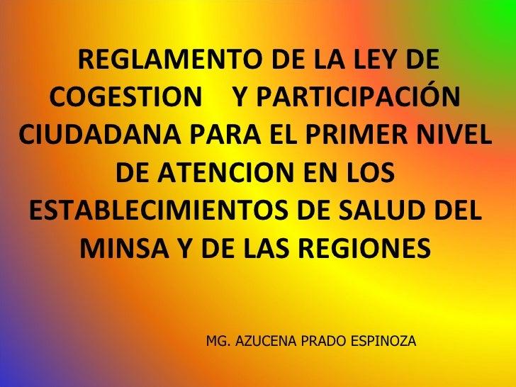 REGLAMENTO DE LA LEY DE  COGESTION Y PARTICIPACIÓNCIUDADANA PARA EL PRIMER NIVEL      DE ATENCION EN LOS ESTABLECIMIENTOS ...
