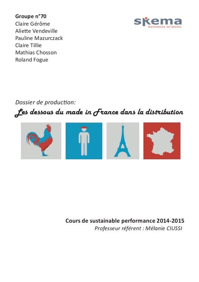 Dossier de production:  Les dessous du made in France dans la distribution  Groupe n°70  Claire Gérôme  Aliette Vendeville...
