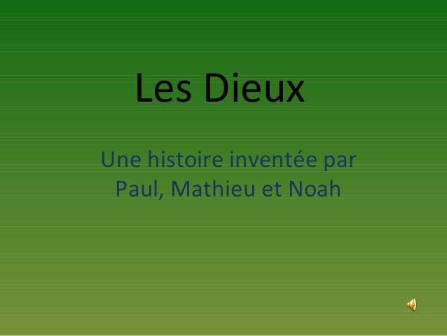Les Dieux Une histoire inventée par Paul, Mathieu et Noah