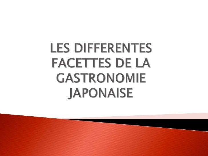 LES DIFFERENTES FACETTES DE LA GASTRONOMIE JAPONAISE<br />
