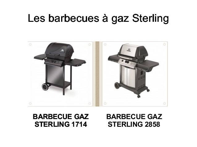 barbecue gaz sterling 1714