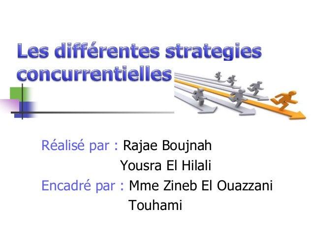 Réalisé par : Rajae Boujnah Yousra El Hilali Encadré par : Mme Zineb El Ouazzani Touhami
