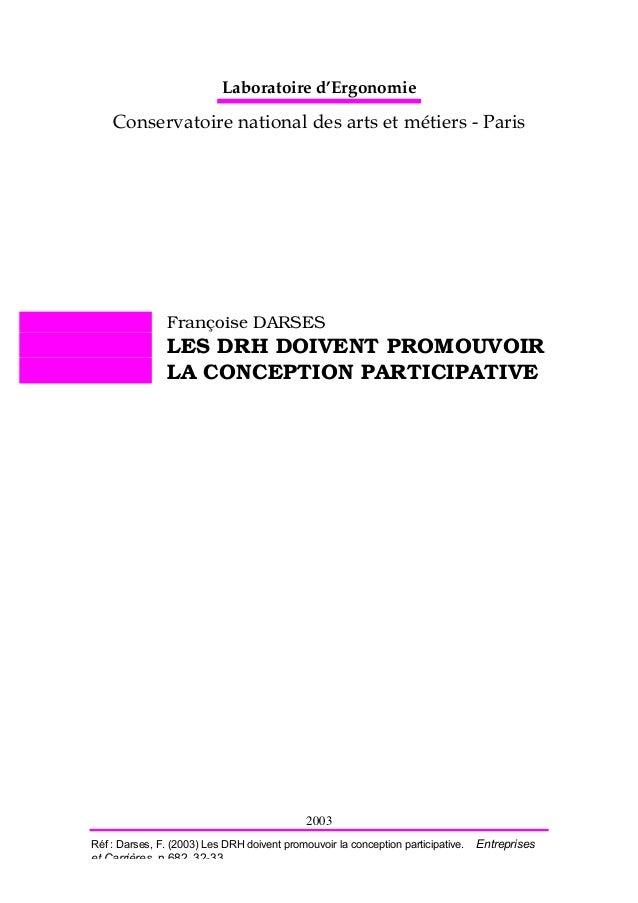 2003 Réf : Darses, F. (2003) Les DRH doivent promouvoir la conception participative. Entreprises et Carrières, n 682, 32-3...