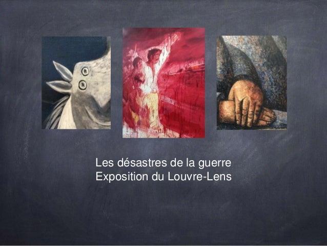Les désastres de la guerre Exposition du Louvre-Lens