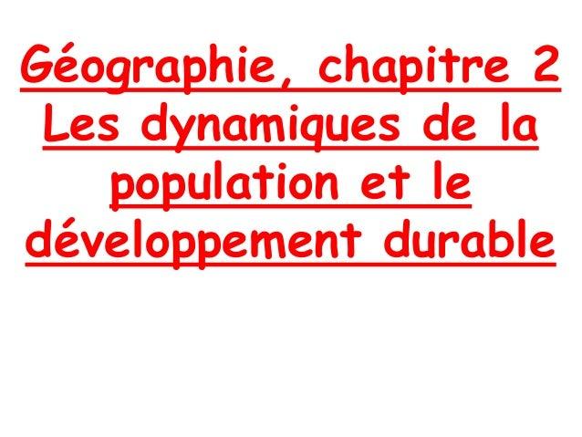 Géographie, chapitre 2 Les dynamiques de la population et le développement durable