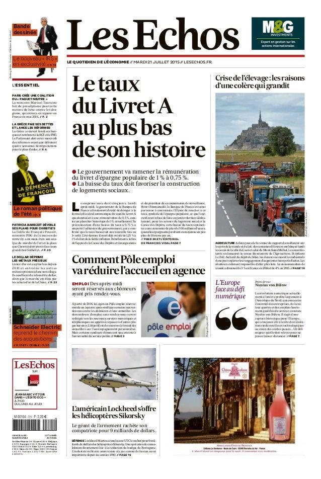 LE QUOTIDIEN DE L'ÉCONOMIE // MARDI 21 JUILLET 2015 // LESECHOS.FR ISSN0153.4831 107e ANNÉE NUMÉRO 21983 30 PAGES Antilles...