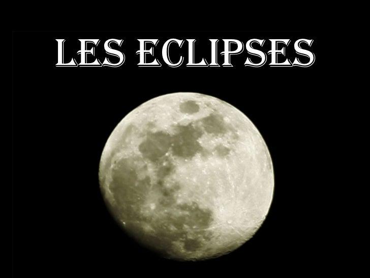 Les eclipses<br />