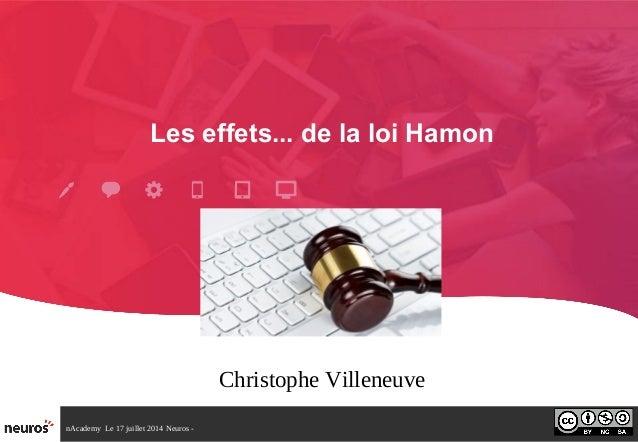 nAcademy Le 17 juillet 2014 Neuros - Les effets... de la loi Hamon Christophe Villeneuve