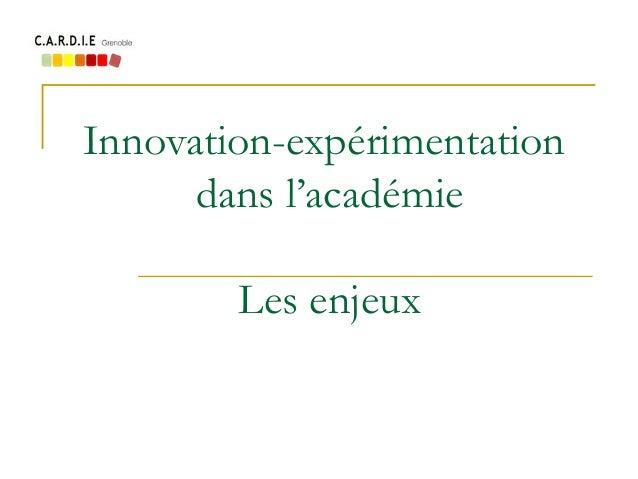 Innovation-expérimentation dans l'académie Les enjeux