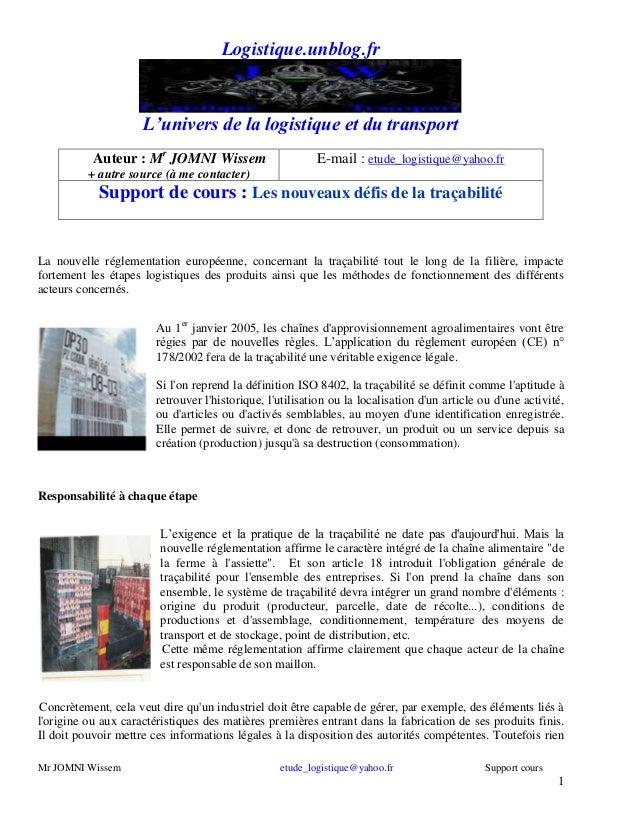 Logistique.unblog.fr  L'univers de la logistique et du transport Auteur : Mr JOMNI Wissem  E-mail : etude_logistique@yahoo...