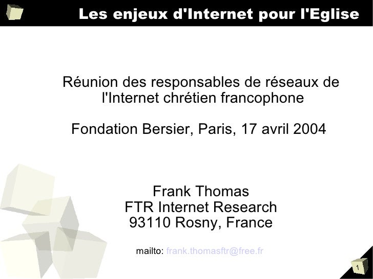 Les enjeux d'Internet pour l'Eglise    Réunion des responsables de réseaux de      l'Internet chrétien francophone   Fonda...