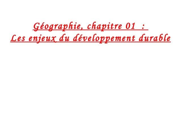 Géographie, chapitre 01 : Les enjeux du développement durable