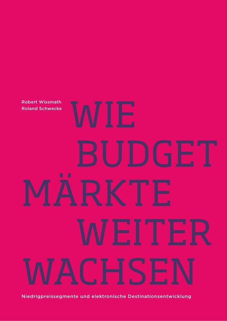 wie Robert Wissmath Roland Schwecke       budget märkte   weiter wachsen Niedrigpreissegmente und elektronische Destinatio...