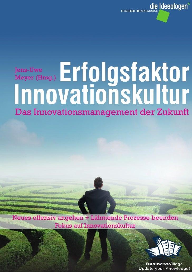 ErfolgsfaktorJens-UweMeyer (Hrsg.)InnovationskulturDas Innovationsmanagement der ZukunftNeues offensiv angehen + Lähmende ...