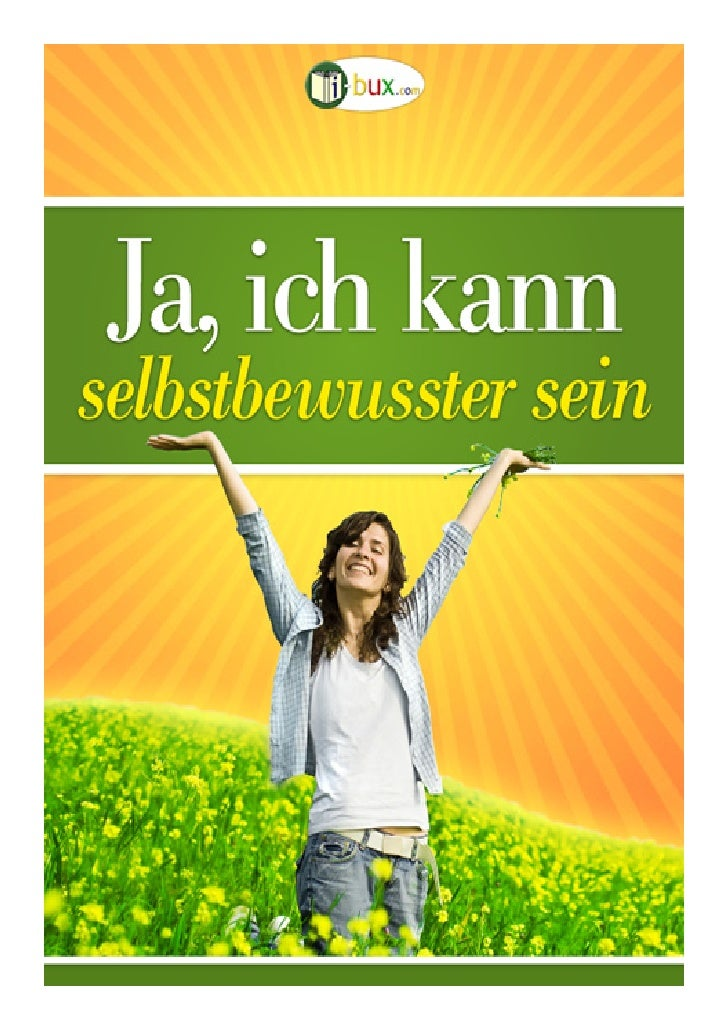 In dIesem e-Book erfahren sIe:  v Die Ursache für ein mangelndes Selbstwertgefühl   v Wie Sie die Vergangenheit endgültig ...