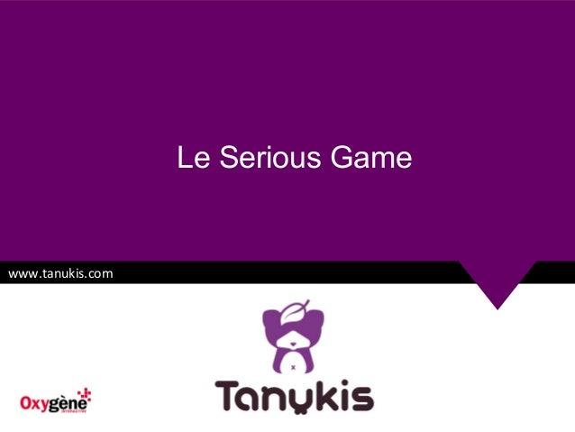 Le Serious Game  www.tanukis.com