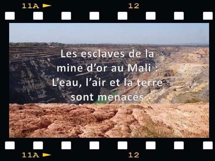 Malgré ses bienfaits pour léconomie locale, lexploitation desmines dor artisanales au Mali implique le travail des enfants...