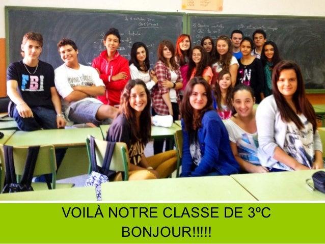 VOILÀ NOTRE CLASSE DE 3ºC       BONJOUR!!!!!