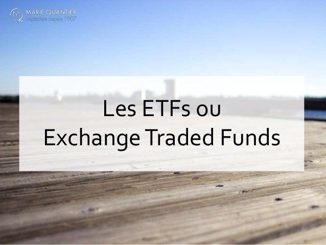 Les ETFs ou ExchangeTraded Funds