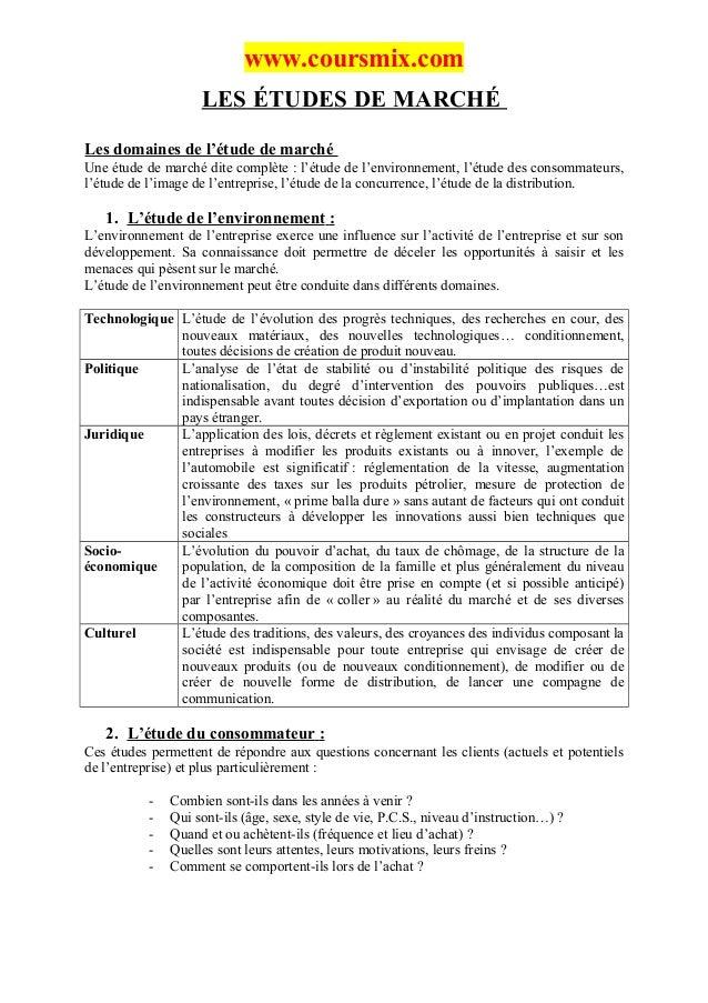 www.coursmix.com                    LES ÉTUDES DE MARCHÉLes domaines de l'étude de marchéUne étude de marché dite complète...
