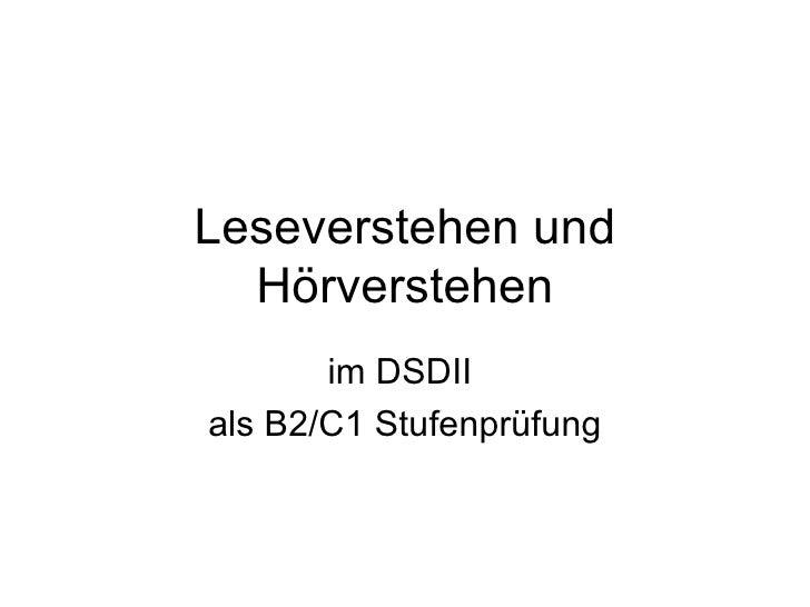 Leseverstehen und H örverstehen im DSDII  als  B2/C1  Stufenprüfung