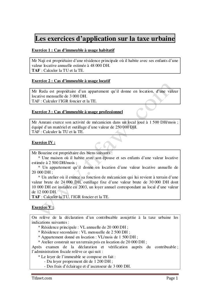 Les exercices d'application sur la taxe urbaineExercice 1 : Cas d'immeuble à usage habitatifMr Naji est propriétaire d'une...