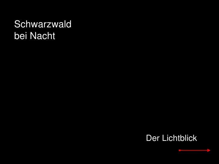 Schwarzwald <br />bei Nacht<br />Der Lichtblick<br />