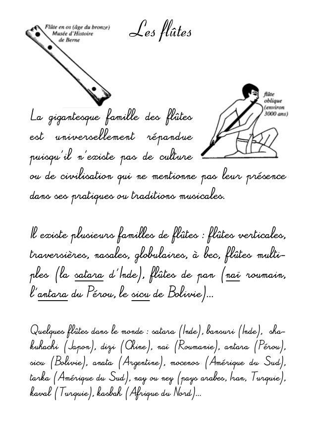 Les flûtes La gigantesque famille des flûtes est universellement répandue puisqu'il n'existe pas de culture o...