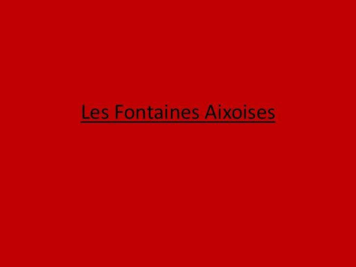Les Fontaines Aixoises<br />