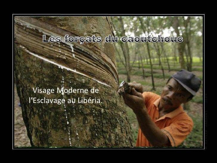 Visage Moderne del'Esclavage au Libéria.