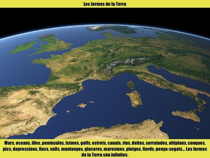 Mars, oceans, illes, penínsules, istmes, golfs, estrets, canals, rius, deltes, serralades, altiplans, conques, pics, depre...
