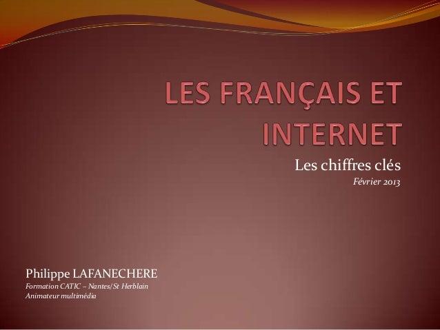 Les chiffres clés                                                Février 2013Philippe LAFANECHEREFormation CATIC – Nantes/...
