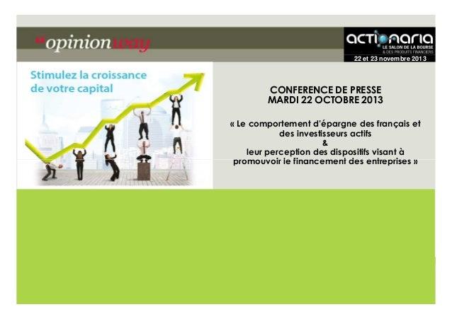 22 et 23 novembre 2013  CONFERENCE DE PRESSE MARDI 22 OCTOBRE 2013 « Le comportement d'épargne des français et des investi...