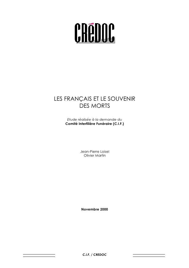 LES FRANÇAIS ET LE SOUVENIR         DES MORTS      Etude réalisée à la demande du    Comité Interfilière Funéraire (C.I.F....