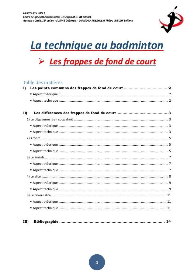 UFRSTAPS LYON 1  Cours de spécialité badminton- Enseignant JC WECKERLE  Auteurs : CHOLLIER Julien ; SUEME Deborah ; LAPIED...
