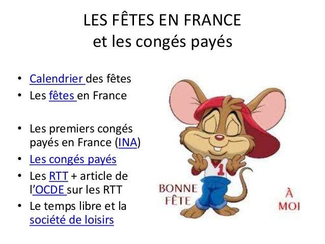 LES FÊTES EN FRANCE  et les congés payés  • Calendrier des fêtes  • Les fêtes en France  • Les premiers congés  payés en F...