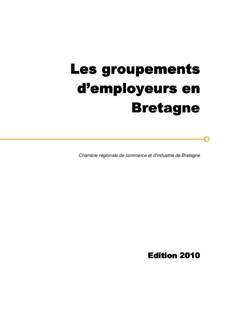 Les groupements d'employeurs en        Bretagne Chambre régionale de commerce et d'industrie de Bretagne                  ...