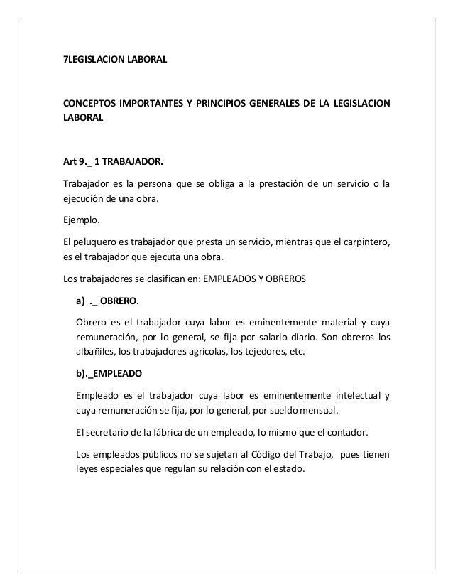 7LEGISLACION LABORAL CONCEPTOS IMPORTANTES Y PRINCIPIOS GENERALES DE LA LEGISLACION LABORAL Art 9._ 1 TRABAJADOR. Trabajad...