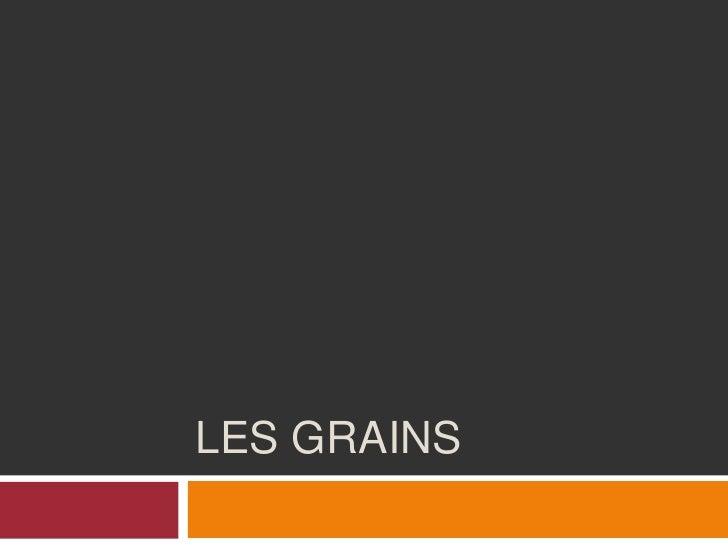 Les Grains<br />
