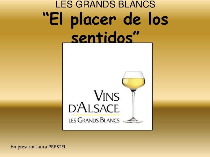 "LES GRANDS BLANCS""El placer de los sentidos""<br />Empresaria Laura PRESTEL<br />"