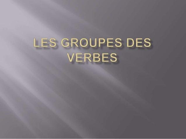 -1er groupe: les verbes du premier groupe se terminent par ermanger-travailler-nager-gaspiller...etc.Exemple: Le verbe « A...
